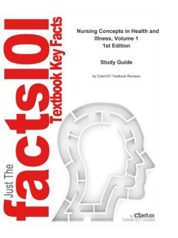 e-Study Guide for: Nursing Concepts in Health and Illness, Volume 1 by NCCLEB, ISBN 9780135078068