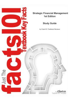 e-Study Guide for: Strategic Financial Management by Samuel C. Weaver, ISBN 9780324318753