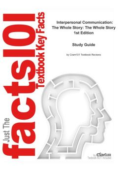 e-Study Guide for: Interpersonal Communication: The Whole Story: The Whole Story by Kory Floyd, ISBN 9780073406640