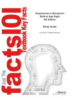 e-Study Guide for: Experiences in Movement : Birth to Age Eight by Rae Pica, ISBN 9781428399723