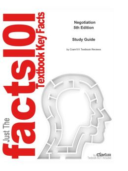 e-Study Guide for: Negotiation by Roy J. Lewicki, ISBN 9780072973075
