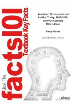 e-Study Guide for: American Government and Politics Today, 2007-2008, Alternate Edition by Steffen W. Schmidt, ISBN 9780495007357