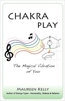 Chakra Play - The Magical Vibration of You