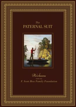 F. Scott Hess: The Paternal Suit: Heirlooms from the F. Scott Hess Family Foundation
