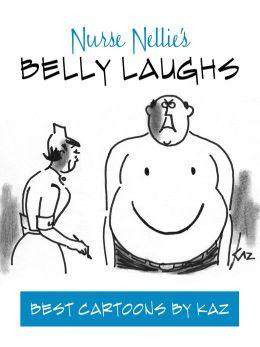 Nurse Nellie's Belly Laughs: Best Cartoons by Kaz