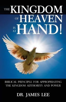 The Kingdom of Heaven Is at Hand!