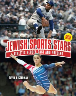 Jewish Sports Stars (2nd Revised Edition): Athletic Heroes Past and Present