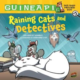 Raining Cats and Detectives (Guinea Pig, Pet Shop Private Eye Series #5)