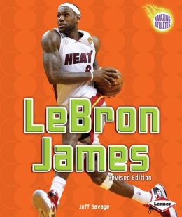 LeBron James (2nd Revised Edition)
