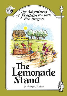 The Adventures of Freddie the Little Fire Dragon: The Lemonade Stand