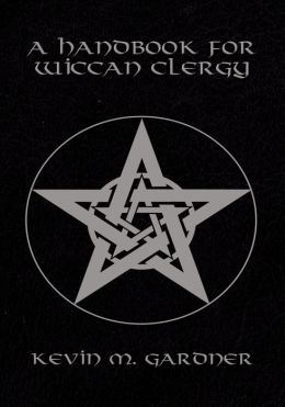 A Handbook for Wiccan Clergy