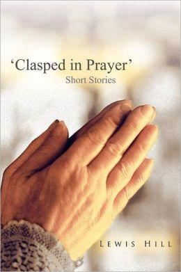 'Clasped In Prayer'