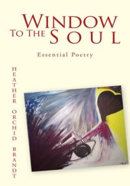 Window To The Soul: Essential Poetry