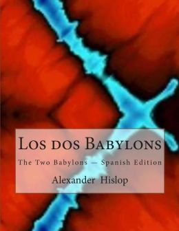 Los Dos Babylons: The Two Babylons