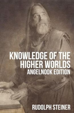 Knowledge of the Higher Worlds (and It's Attainment)