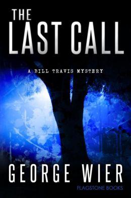 The Last Call: A Bill Travis Mystery