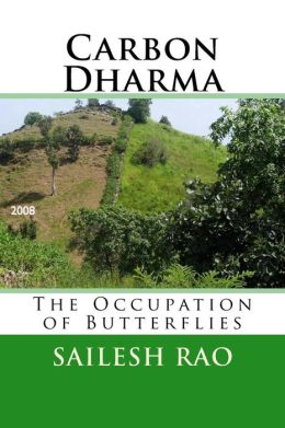 Carbon Dharma: The Occupation of Butterflies