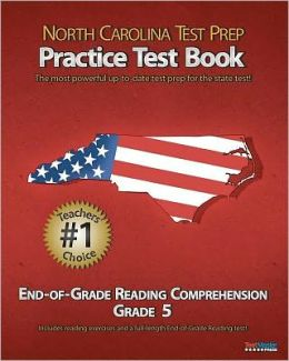 North Carolina Test Prep Practice Test Book End-of-Grade Reading Comprehension Grade 5: Aligned to the 2011-2012 Eog Reading Comprehension Test