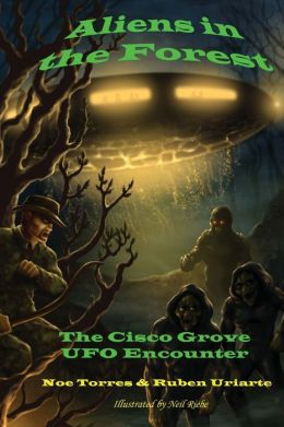 Aliens in the Forest: The Cisco Grove UFO Encounter