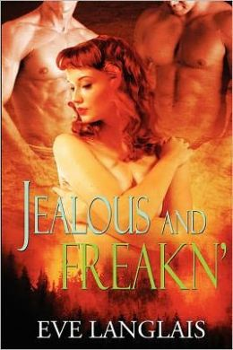 Jealous and Freakn': Freakn' Shifters