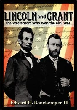 Lincoln and Grant: The Westerners Who Won the Civil War: The Westerners Who Won the Civil War