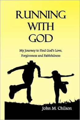 Running with God: My Journey to Find God's Love, Forgiveness and Faithfulness