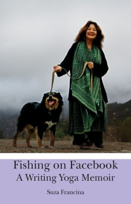 Fishing on Facebook: A Writing Yoga Memoir
