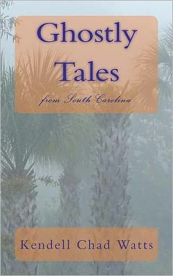 Ghostly Tales: From South Carolina
