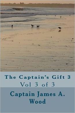The Captain's Gift 3: Vol 3 Of 3