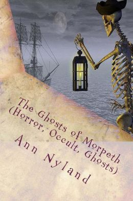 The Ghosts of Morpeth (Horror, Occult, Ghosts): Amy Stuart Paranormal Blogger Book 2