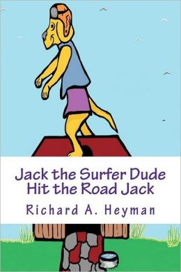 Jack the Surfer Dude .....Hit the Road Jack Book 3: Hit the Road Jack