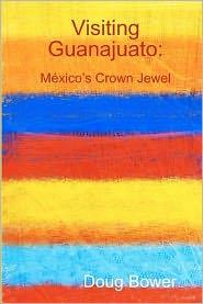Visiting Guanajuato: México's Crown Jewel
