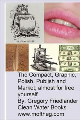 The Compact, Graphic, Polish, Publish, and Market Almost for Free Yourself