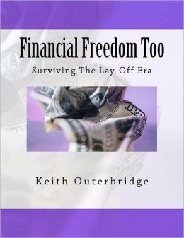 Financial Freedom Too: Surviving the Lay-Off Era