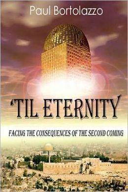 'Til Eternity: Facing the Consequences of the Second Coming