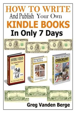 How to Write and Publish Your Own Kindle Books in Only 7 Days