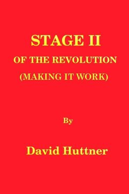 Stage II of the Revolution: Making It Work