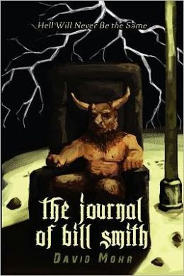 The Journal of Bill Smith: Hell Will Never Be the Same