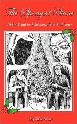 The Sponged Stone: Or the Hunt for Christmas Yet-To-Come