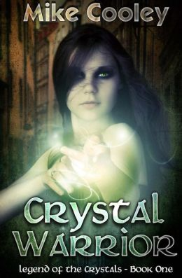 Crystal Warrior: Legend of the Crystals, Book One