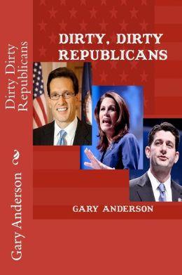 Dirty Dirty Republicans
