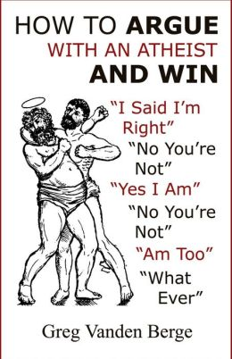 How to Argue with an Atheist and Win