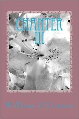 Chanter III: Poems and Lyrics