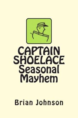 CAPTAIN SHOELACE Seasonal Mayhem