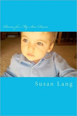 Poems for My Son Davis: The Little Subtle Ways He Educates Me