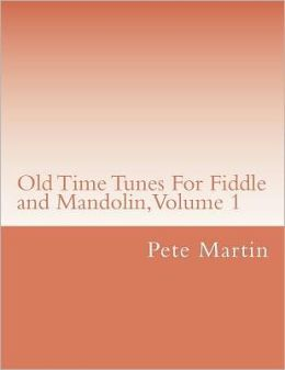 Old Time Tunes for Fiddle and Mandolin, Volume 1