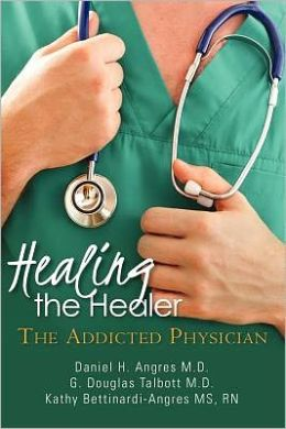 Healing the Healer: The Addicted Physician