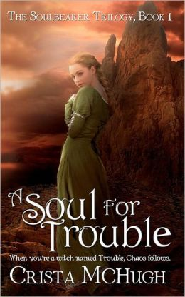 A Soul for Trouble: The Soulbearer Trilogy