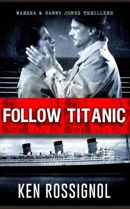 Follow Titanic: Marsha & Danny Jones Thriller
