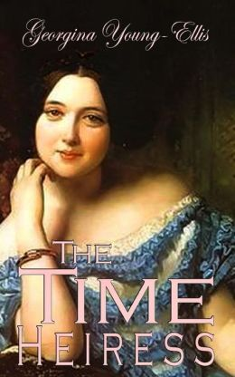 The Time Heiress: Book 2 of the Time Mistress Series